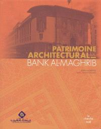 Le patrimoine architectural de Bank Al-Maghrib
