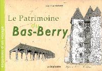 Le patrimoine du Bas-Berry, Esquisses d'un voyage
