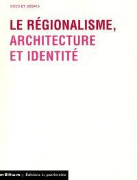 Le régionalisme : architecture et identité