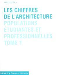 Les chiffres de l'architecture. Volume 1, Populations étudiantes et professionnelles