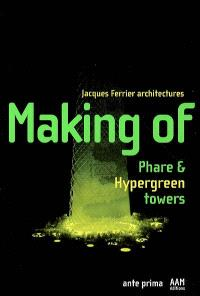 Making of : Phare & Hypergreen towers