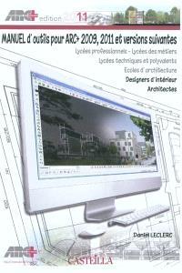 Manuel d'outils pour ARC+ 2009, 2011 et versions suivantes : lycées professionnels-lycées des métiers, lycées techniques et polyvalents, écoles d'architecture : architectes, designers d'intérieur