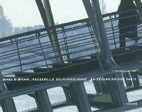 Marc Mimram : passerelle Solférino Paris = Marc Mimram : Solferino bridge Paris