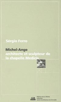 Michel-Ange : architecte et sculpteur de la chapelle Medicis