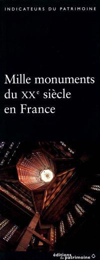 Mille monuments du XXe siècle en France : le patrimoine protégé au titre des monuments historiques