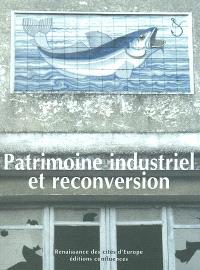 Patrimoine industriel et reconversion : actes du séminaire européen de Bilbao 13-15 décembre 2001
