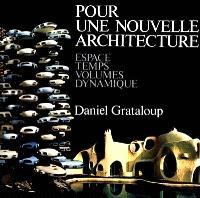 Pour une nouvelle architecture : architecture, sculpture, architecture modulaire