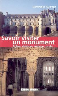 Savoir visiter un monument : église, château, maison rurale...