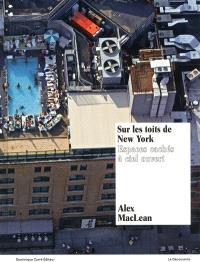 Sur les toits de New York : espaces cachés à ciel ouvert