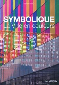 Symbolique : la ville en couleurs