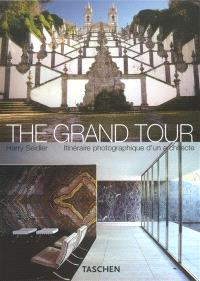 The grand tour : itinéraire photographique d'un architecte