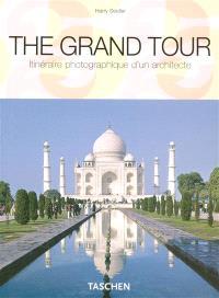 The grand tour : itinéraire photographique d'un architecte
