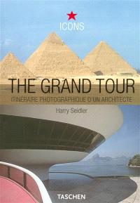 The grand tour : les vues d'Harry Seidler sur l'architecture