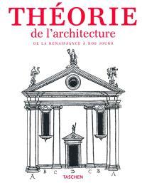 Théorie de l'architecture : de la Renaissance à nos jours : 117 traités présentés dans 89 études