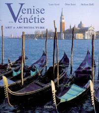 Venise et la Vénétie : art et architecture