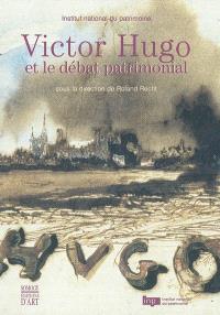 Victor Hugo et le débat patrimonial : actes du colloque, maison de l'Unesco, déc. 2002