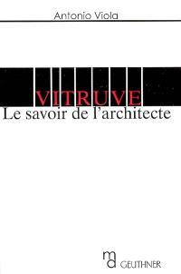 Vitruve : le savoir de l'architecte