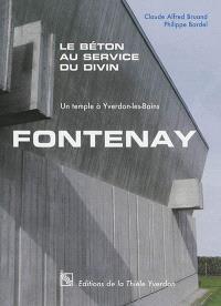 Fontenay : le béton au service du divin : un temple à Yverdon-les-Bains