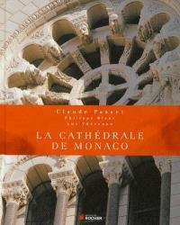 La cathédrale de Monaco : la paroisse saint Nicolas et la cathédrale des origines à nos jours