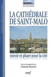 La cathédrale de Saint-Malo : miroir et phare pour la cité