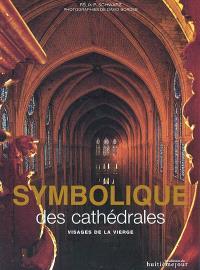 Symbolique des cathédrales : visages de la Vierge