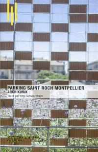 Parking Saint Roch, Montpellier : Archikubik