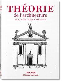 Theorie de l'architecture : de la Renaissance à nos jours