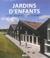 Jardins d'enfants : manuel pratique et 31 exemples de projets = Nuevo diseño en guarderías : manual práctico y 31 proyectos