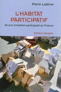L'habitat participatif : 40 ans d'habitat participatif en France