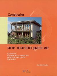 Construire une maison passive : conception, physique de la construction, détails de construction, rentabilité
