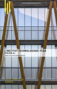 L'Institut technologique FCBA : atelier 4+