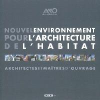 Nouvel environnement pour l'architecture de l'habitat : achitectes et maîtres d'ouvrage