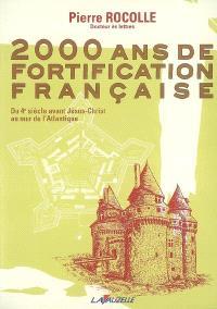 2.000 ans de fortification française : du 4e siècle avant Jésus-Christ au mur de l'Atlantique