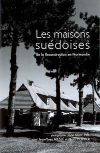 Les maisons suédoises : de la reconstruction en Normandie