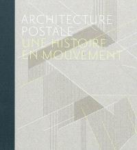 Architecture postale : une histoire en mouvement