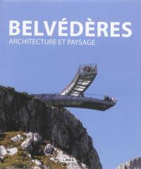 Belvédères, architecture et paysage