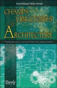 Champs vibratoires et architecture : plaidoyer pour une architecture responsable