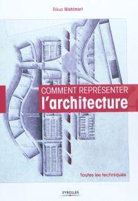 Comment représenter l'architecture : toutes les techniques
