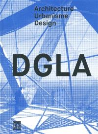DGLA : architecture, urbanisme, design