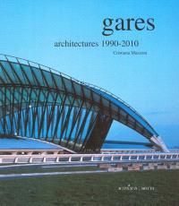 Gares : architecture 1980-2010