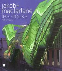 Jakob + MacFarlane : les Docks