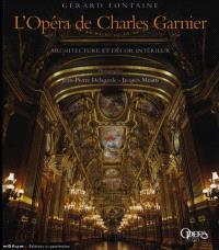L'Opéra de Charles Garnier : architecture et décor intérieur