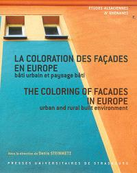 La coloration des façades en Europe : bâti urbain et paysage bâti = The coloring of facades in Europe : urban and rural built environment