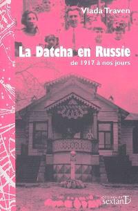 La datcha en Russie : de 1917 à nos jours
