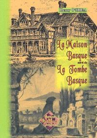 La maison basque : notes et impressions; Suivi de La tombe basque