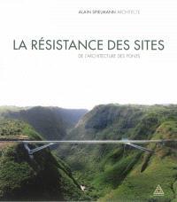 La résistance des sites : de l'architecture des ponts