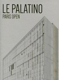 Le Palatino, Paris open ou Comment transformer un immeuble de bureaux en logements