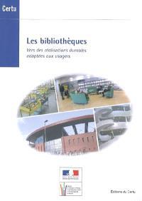 Les bibliothèques : vers des réalisations durables adaptées aux usagers