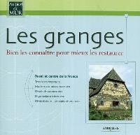Les granges : bien les connaître pour mieux les restaurer. Volume 1, Ouest et centre de la France