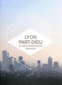 Lyon Part-Dieu : un coeur métropolitain réinventé